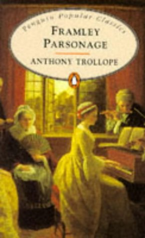 Framley Parsonage (Penguin Popular Classics): Trollope, Anthony