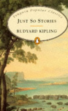 Just So Stories (Penguin Popular Classics): Kipling, Rudyard