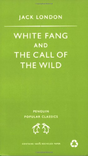 9780140621143: White Fang and the Call of the Wild (Penguin Popular Classics)