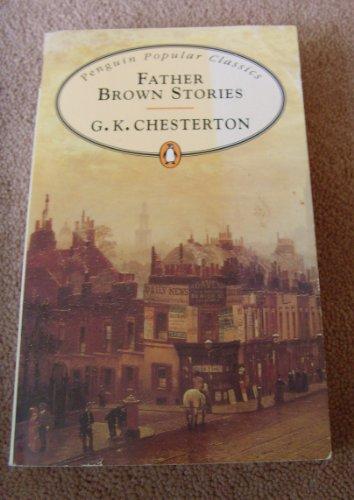 Father Brown Stories (Penguin Popular Classics): Chesterton, G. K.