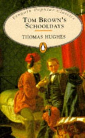 9780140621327: Tom Brown's Schooldays (Penguin Popular Classics)