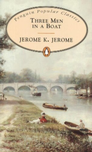 9780140621334: Three Men in a Boat: To Say Nothing of the Dog! (Penguin Popular Classics)