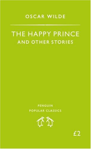 The Happy Prince and Other Stories (Penguin: Wilde, Oscar