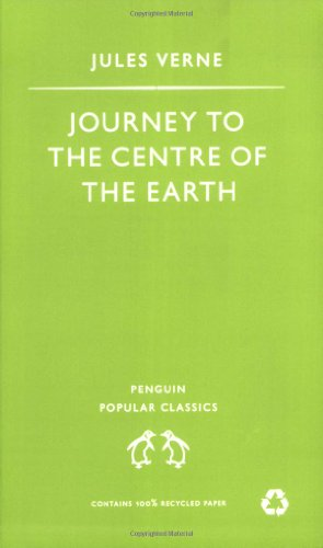 Journey to the Centre of the Earth. Penguin Popular Classics. Complete and Unabridged