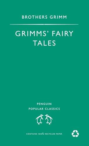 9780140621587: Grimm's Fairy Tales (Penguin Popular Classics)