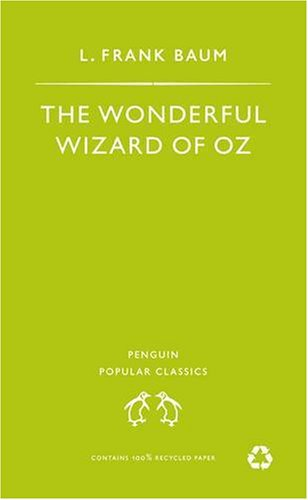 The Wonderful Wizard of Oz (Penguin Popular Classics)