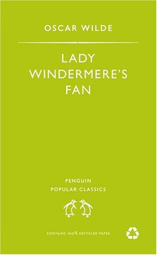 9780140621730: Lady Windermere's Fan (Penguin Popular Classics)