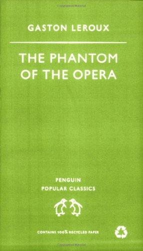 9780140621747: The Phantom of the Opera (Penguin Popular Classics)