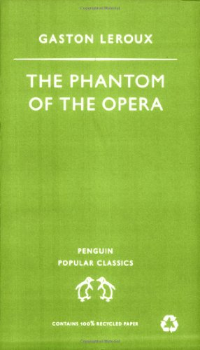 9780140621747: The Phantom of the Opera (Penguin Popular Classics)