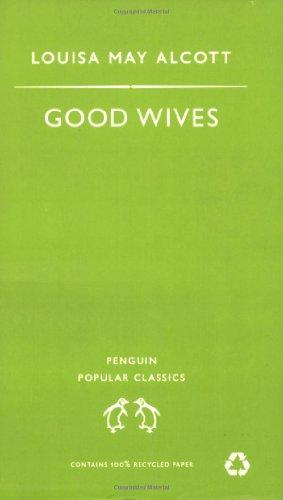 Good Wives (Puffin Classics): Alcott, Louisa M.
