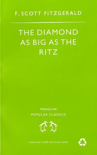 9780140622386: The Diamond As Big As the Ritz And Other Stories: The Diamond As Big As the Ritz; Bernice Bobs Her Hair; the Ice Palace; May Day; the Bowl (Penguin Popular Classics)