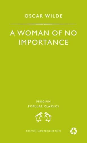 9780140622454: Woman of No Importance (Penguin Popular Classics)