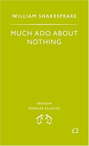 Much Ado About Nothing (Penguin Popular Classics): William Shakespeare