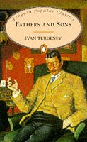 Fathers And Sons (Penguin Popular Classics): Turgenev, Ivan