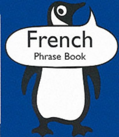 9780140622768: French Phrase Book (Penguin Popular Reference) (English and French Edition)