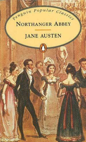 9780140623802: Northanger Abbey (Penguin Popular Classics)