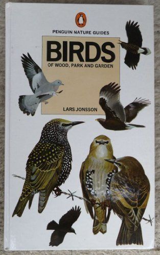 Birds of Wood, Park and Garden (Penguin: Jonsson, Lars