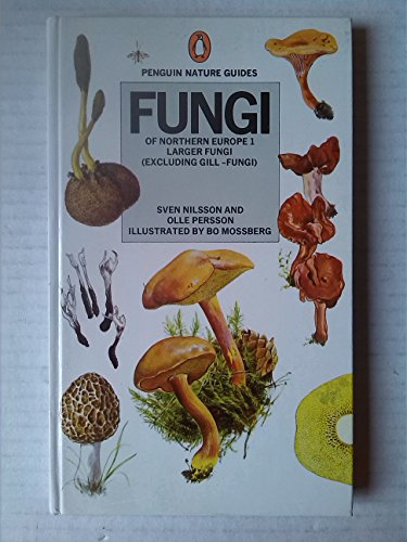 9780140630053: Fungi of Northern Europe 1: Larger Fungi (Excluding Gill-Fungi)