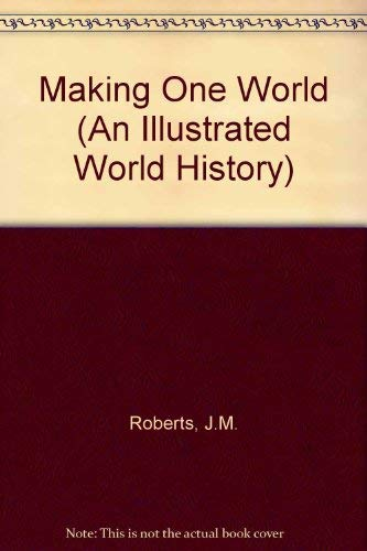 9780140640052: Making One World (An Illustrated World History)