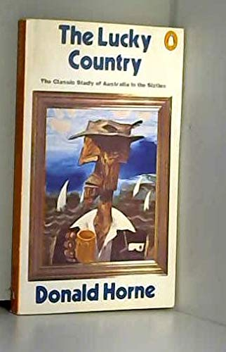 The Lucky Country: Australia in the Sixties: Horne, Donald