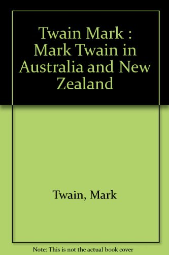 Mark Twain in Australia and New Zealand: Twain, Mark