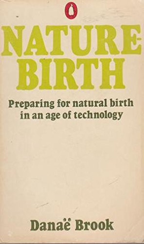 9780140700619: Nature Birth - Preparing For Natural Birth In An Age Of Technology