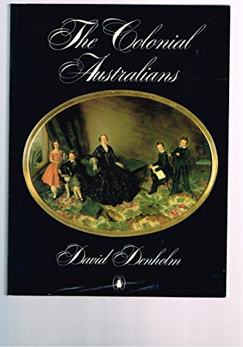 9780140700817: The Colonial Australians