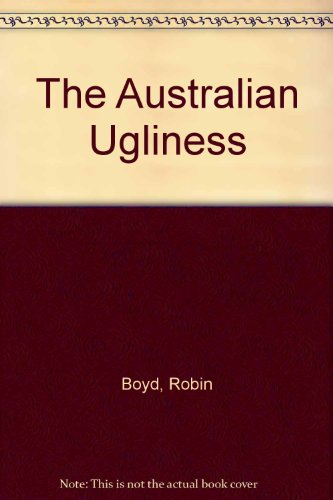 The Australian Ugliness (0140700838) by Robin Boyd