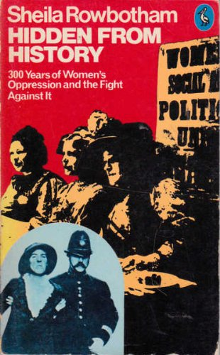 9780140700961: Hidden from History: 300 Years of Women's Oppression and the Fight Against It