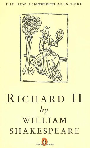 King Richard The Second. Edited by Stanley Wells. The New Penguin Edition