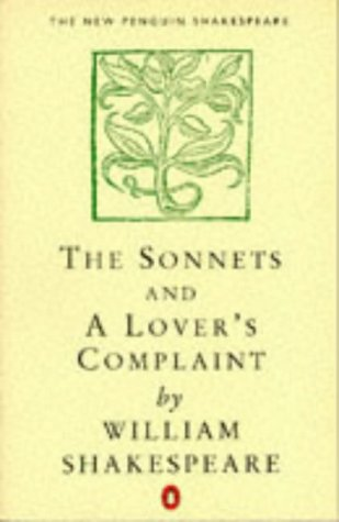 9780140707328: The Sonnets and A Lover's Complaint (New Penguin Shakespeare)