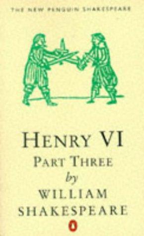 9780140707373: Henry VI, Part 3 (The New Penguin Shakespeare) (Pt. 3)
