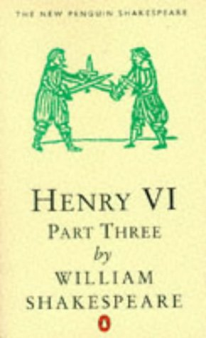 9780140707373: Henry VI, Part 3 (The New Penguin Shakespeare) (Pt. 3)