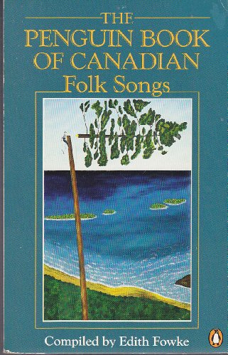 9780140708424: The Penguin Book of Canadian Folk Songs