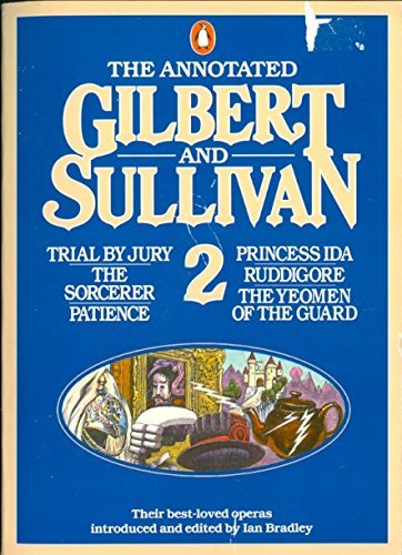 9780140708493: The Annotated Gilbert and Sullivan