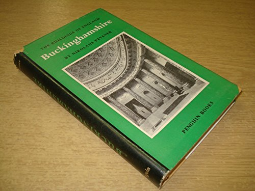 9780140710199: Buckinghamshire (The Buildings of England)