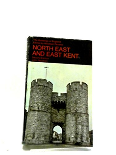 North East and East Kent (The Buildings of England) Newman, John