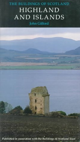 9780140710717: The Buildings of Scotland: Highland And Islands