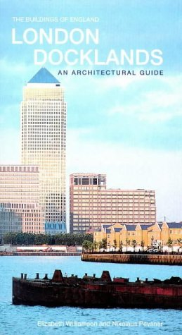 9780140710960: London Docklands Architect Guide (The Buildings of England)