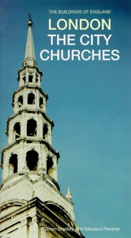 The Buildings of England: London: The City: Bradley, Simon, Pevsner,
