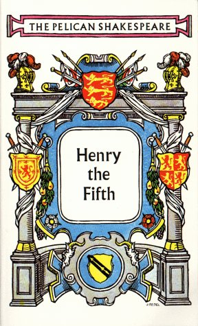 The Life Of King Henry the Fifth (The Pelican Shakespeare)
