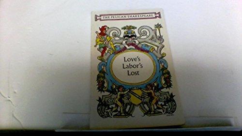 9780140714272: Love's Labor's Lost (Shakespeare, Pelican)