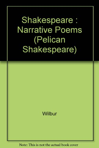 9780140714371: Shakespeare : Narrative Poems (Pelican Shakespeare)