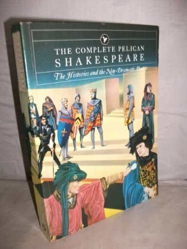 9780140714401: Complete Pelican Shakespeare: Histories and the Non-dramatic Poetry