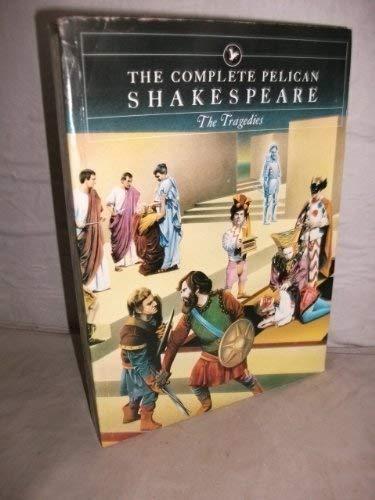 9780140714418: Complete Pelican Shakespeare: Tragedies