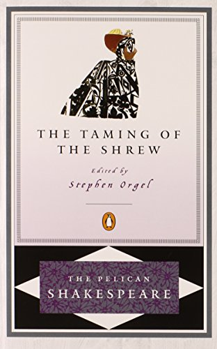 9780140714517: The Taming of the Shrew (Revised Edition) (Pelican Shakespeare)
