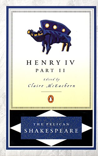 9780140714579: King Henry Iv: Part 2(Revised Edition) (The Pelican Shakespeare)