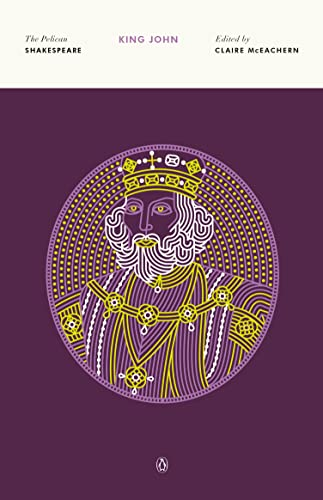 9780140714593: The Life And Death of King John (Revised Edition) (Pelican Shakespeare)
