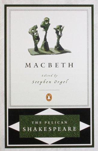 Macbeth (The Pelican Shakespeare): Shakespeare, William
