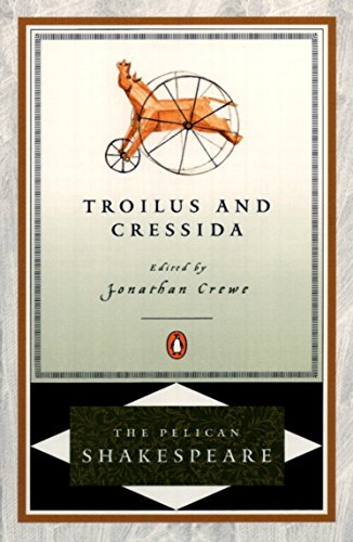 9780140714869: Troilus And Cressida (Revised Edition) (Pelican Shakespeare (Paperback))